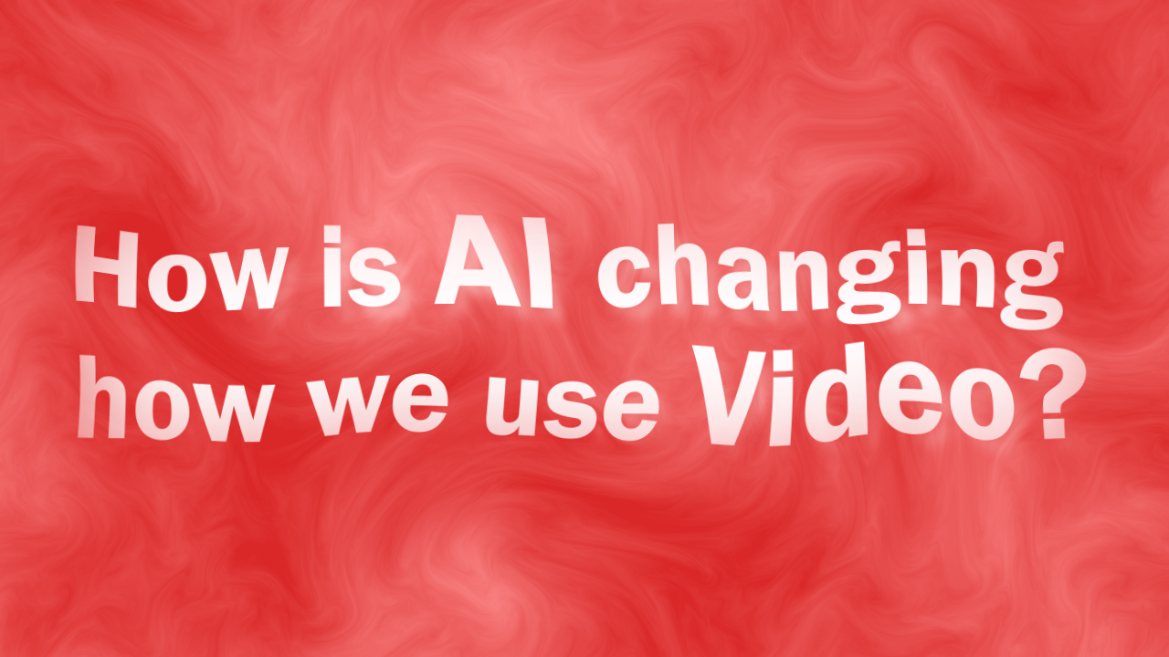 How Is AI changing how we use video?